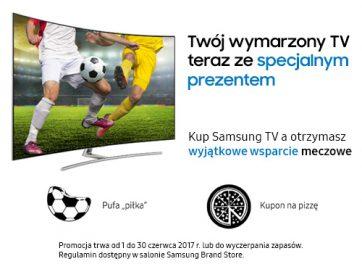 Kup Samsung TV, a otrzymasz wyjątkowe wsparcie meczowe!