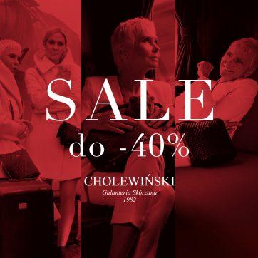 SALE do -40% w sklepach CHOLEWIŃSKI
