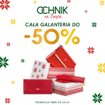 OCHNIK na Święta: Galanteria do -50%!