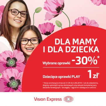 Dzień Matki i Dzień Dziecka w Vision Express