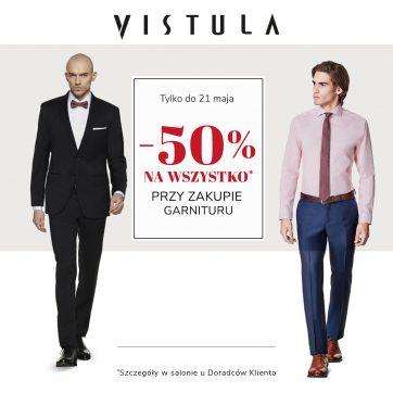 VISTULA: -50% na wszystko przy zakupie garnituru*!