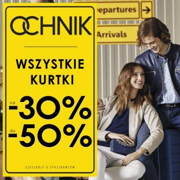 Wszystkie kurtki od 30% do 50% taniej w sklepie Ochnik