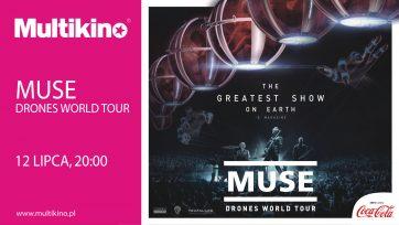 Muse: Drones World Tour 12 lipca 2018 w Multikinie!