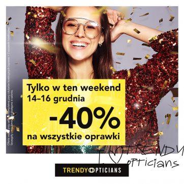 Tylko w ten Weekend  -40% na wszystkie oprawy!