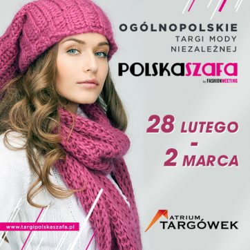 Targi mody Polska Szafa w Atrium Targówek!