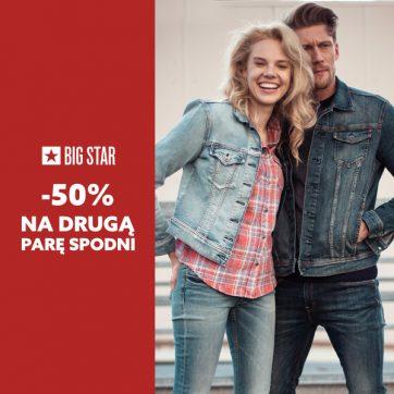 – 50% na drugą pare spodni w Big Star