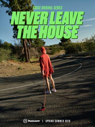 Never leave the house – kampania w salonie House